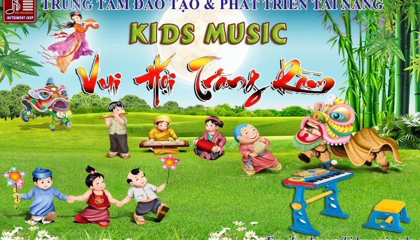 Tổ chức Đêm Hội Trăng Rằm tại Kids Music 2017 - Trung tâm